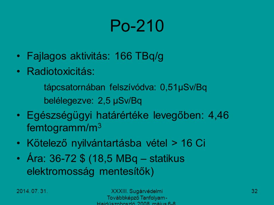 Po-210 Fajlagos aktivitás: 166 TBq/g Radiotoxicitás:
