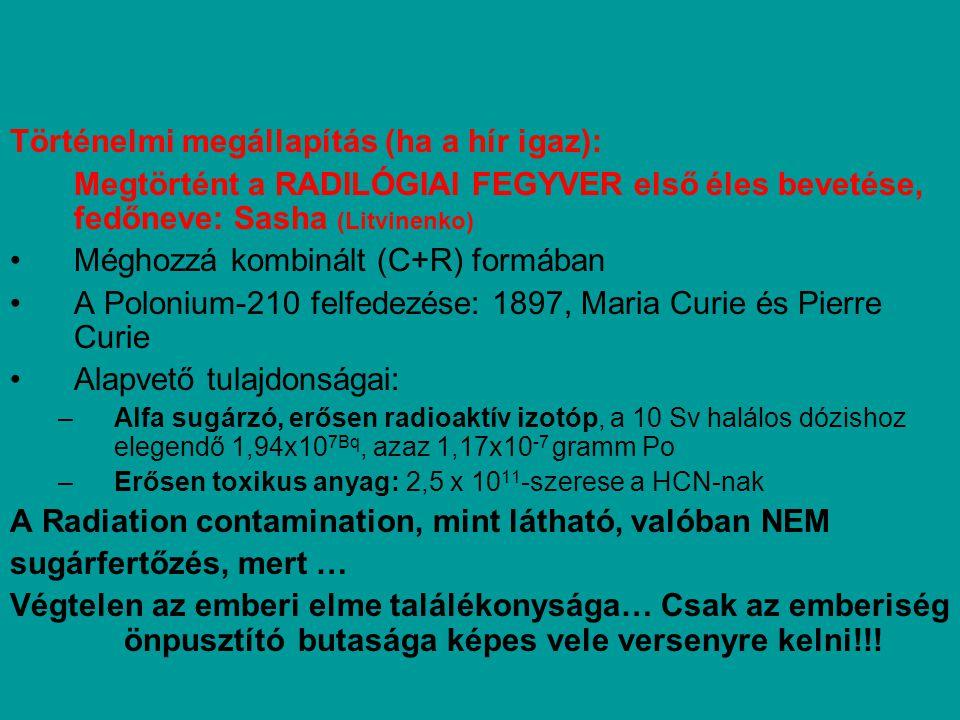 EGY ELRETTENTŐ KITÉRŐ Történelmi megállapítás (ha a hír igaz):