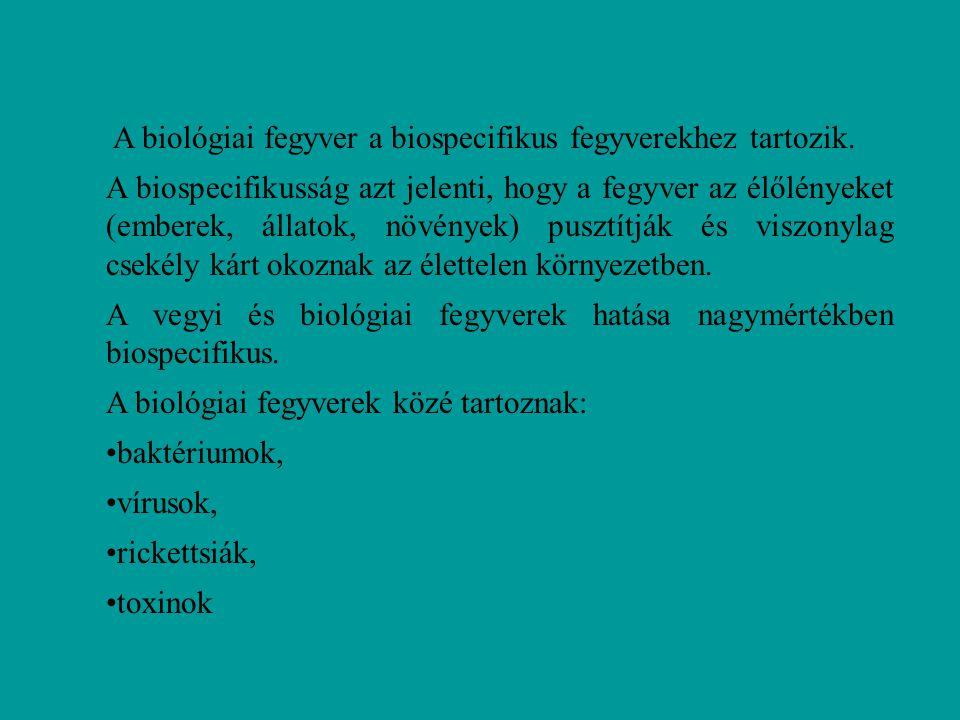 A vegyi és biológiai fegyverek hatása nagymértékben biospecifikus.
