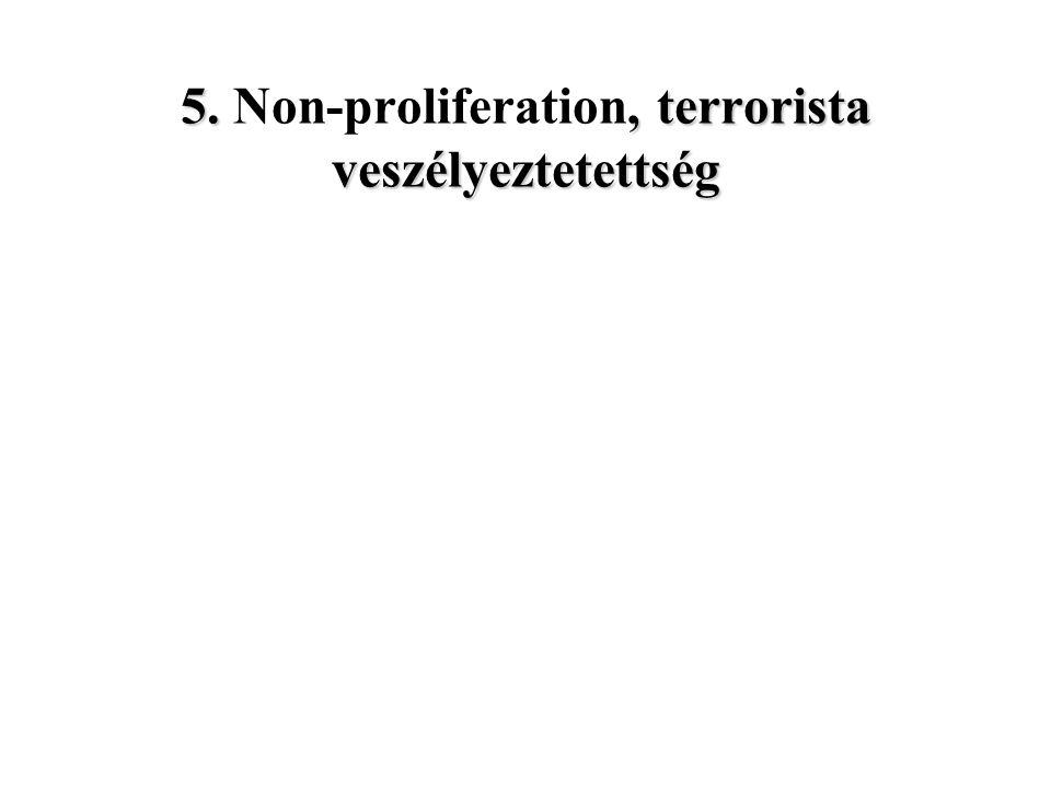 5. Non-proliferation, terrorista veszélyeztetettség