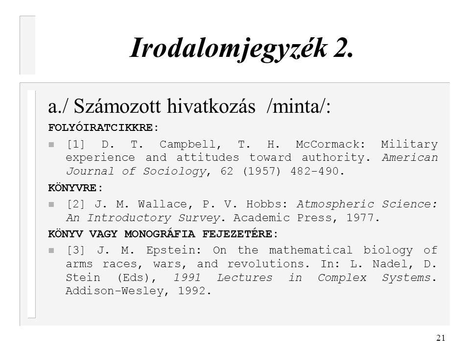 Irodalomjegyzék 2. a./ Számozott hivatkozás /minta/: FOLYÓIRATCIKKRE: