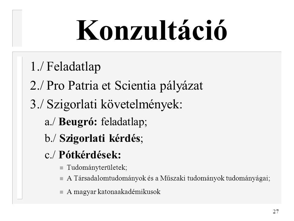 Konzultáció 1./ Feladatlap 2./ Pro Patria et Scientia pályázat