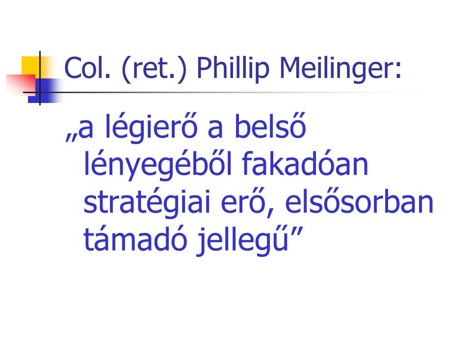 Col. (ret.) Phillip Meilinger: