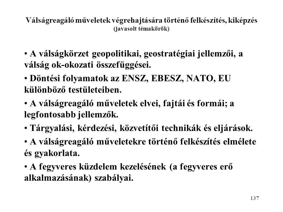 Döntési folyamatok az ENSZ, EBESZ, NATO, EU különböző testületeiben.