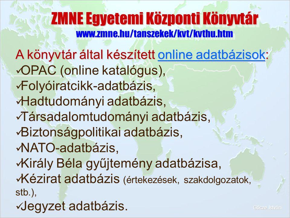 ZMNE Egyetemi Központi Könyvtár www.zmne.hu/tanszekek/kvt/kvthu.htm