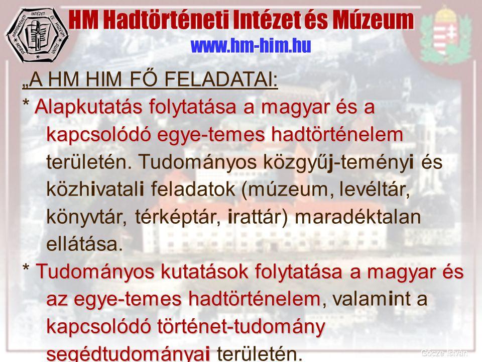 HM Hadtörténeti Intézet és Múzeum www.hm-him.hu