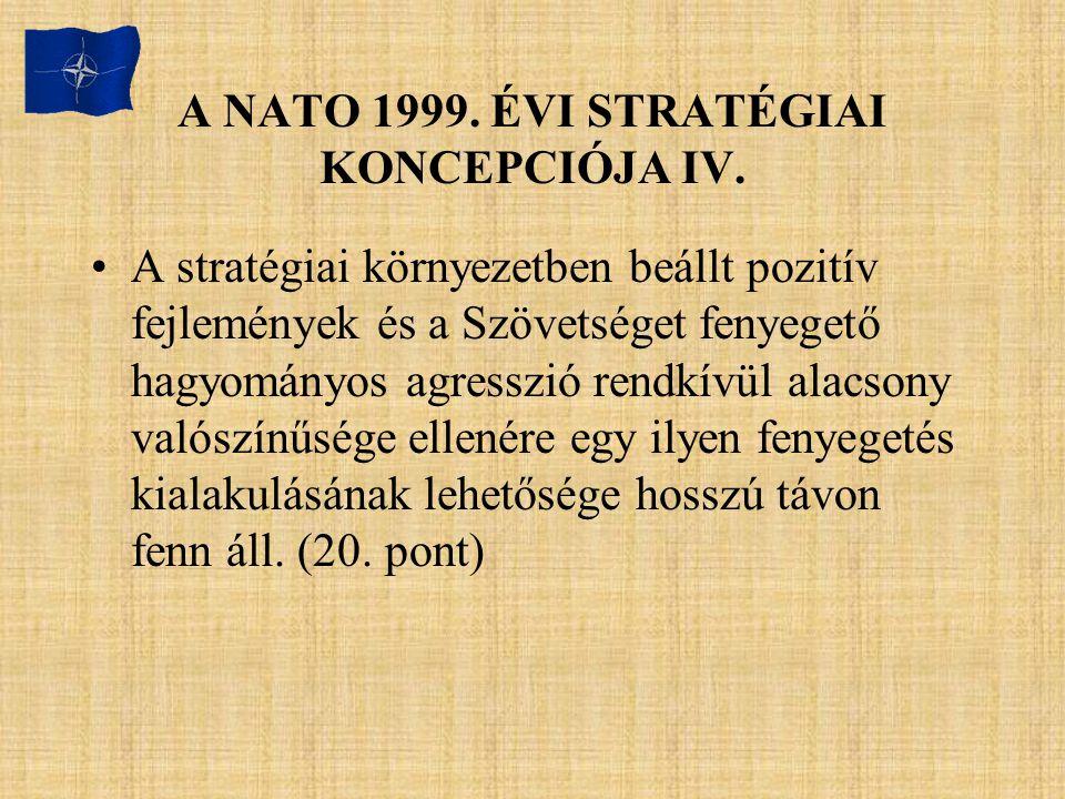 A NATO 1999. ÉVI STRATÉGIAI KONCEPCIÓJA IV.