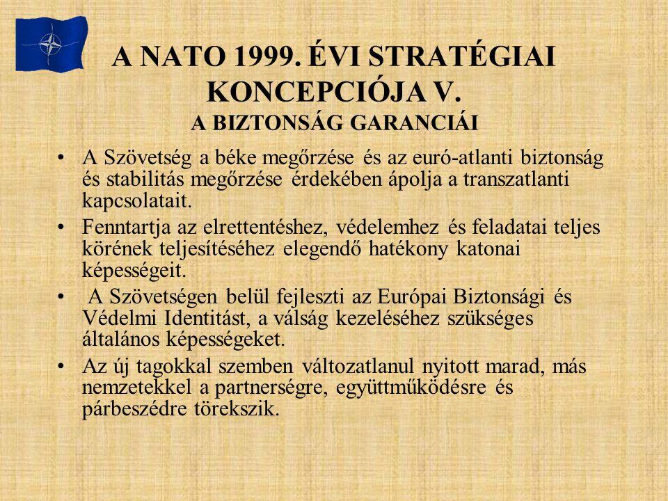 A NATO 1999. ÉVI STRATÉGIAI KONCEPCIÓJA V. A BIZTONSÁG GARANCIÁI