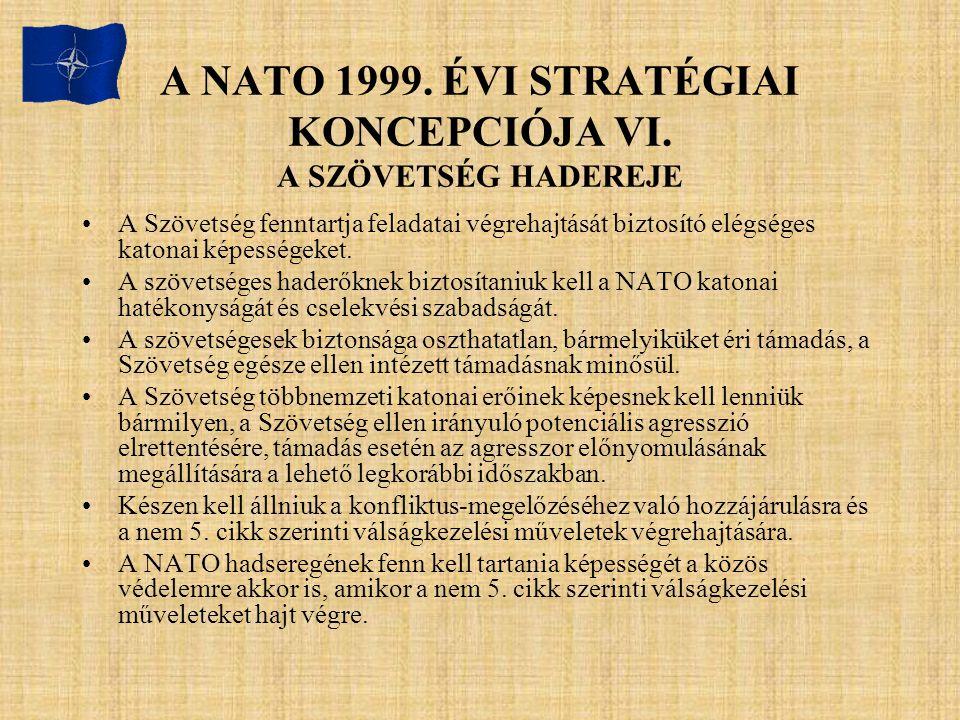 A NATO 1999. ÉVI STRATÉGIAI KONCEPCIÓJA VI. A SZÖVETSÉG HADEREJE