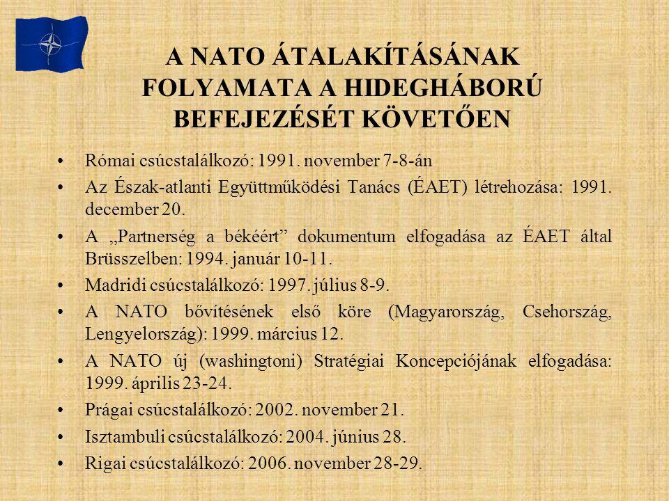 A NATO ÁTALAKÍTÁSÁNAK FOLYAMATA A HIDEGHÁBORÚ BEFEJEZÉSÉT KÖVETŐEN