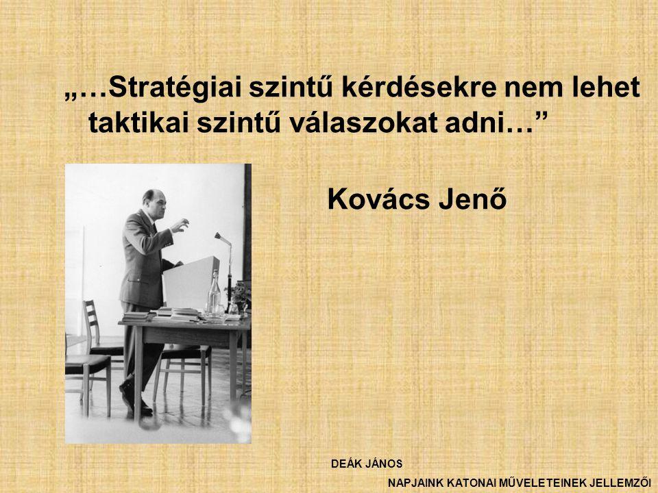 """""""…Stratégiai szintű kérdésekre nem lehet taktikai szintű válaszokat adni…"""