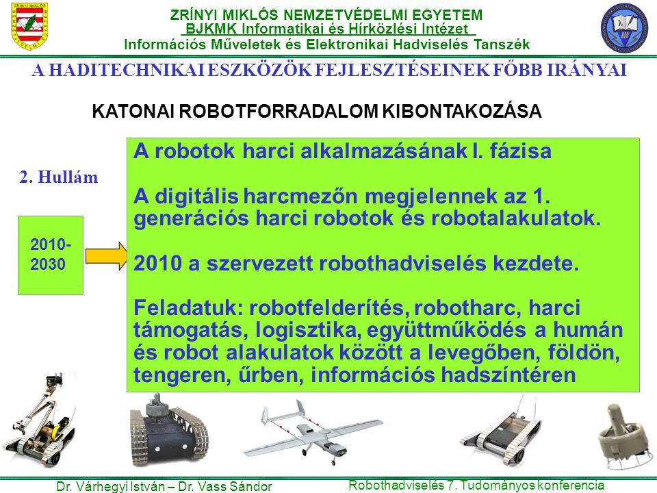 A robotok harci alkalmazásának I. fázisa