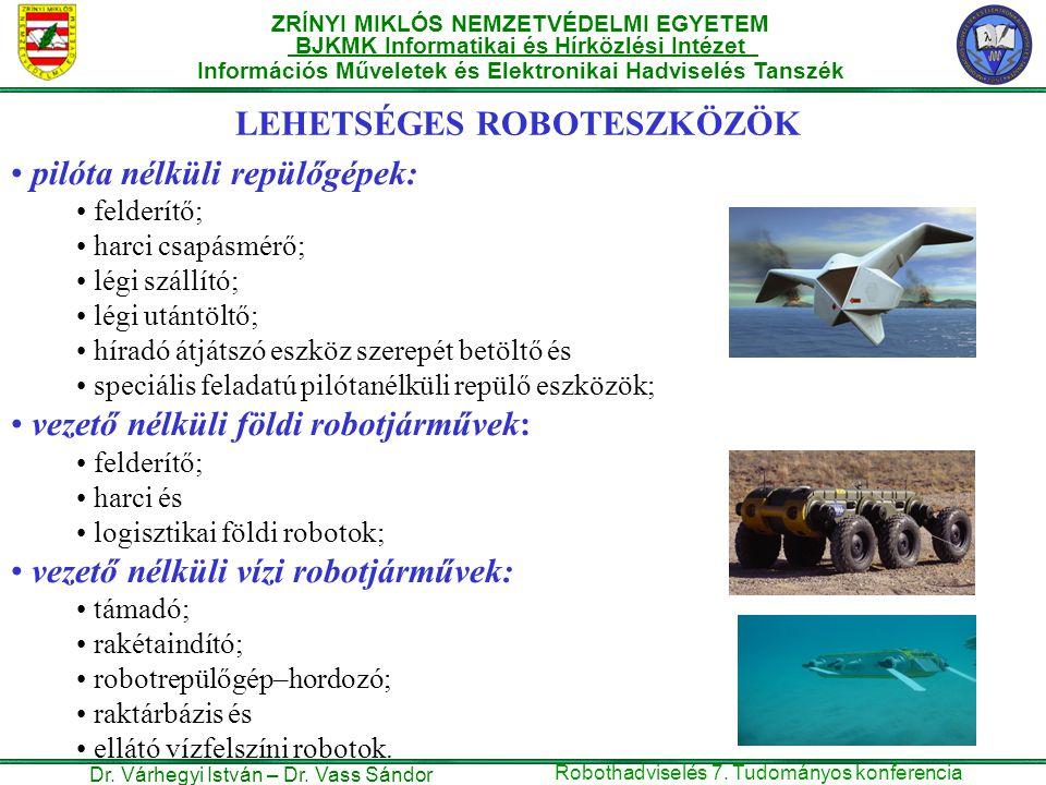LEHETSÉGES ROBOTESZKÖZÖK pilóta nélküli repülőgépek: