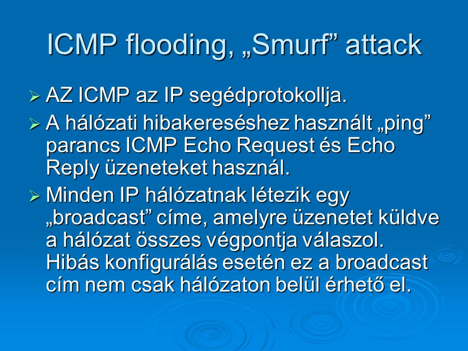 "ICMP flooding, ""Smurf attack"