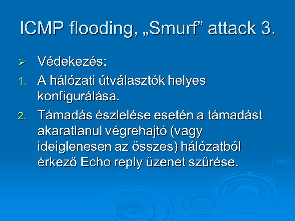 "ICMP flooding, ""Smurf attack 3."