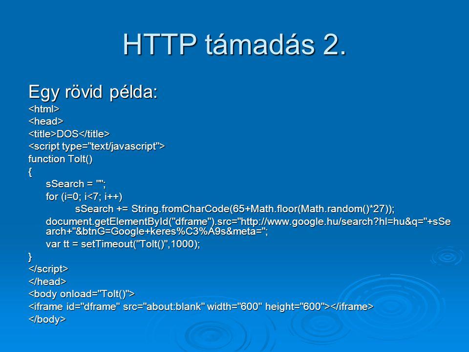 HTTP támadás 2. Egy rövid példa: <html> <head>