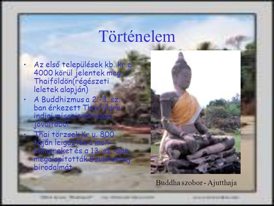 Történelem Az első települések kb. kr.e 4000 körül jelentek meg Thaiföldön(régészeti leletek alapján)