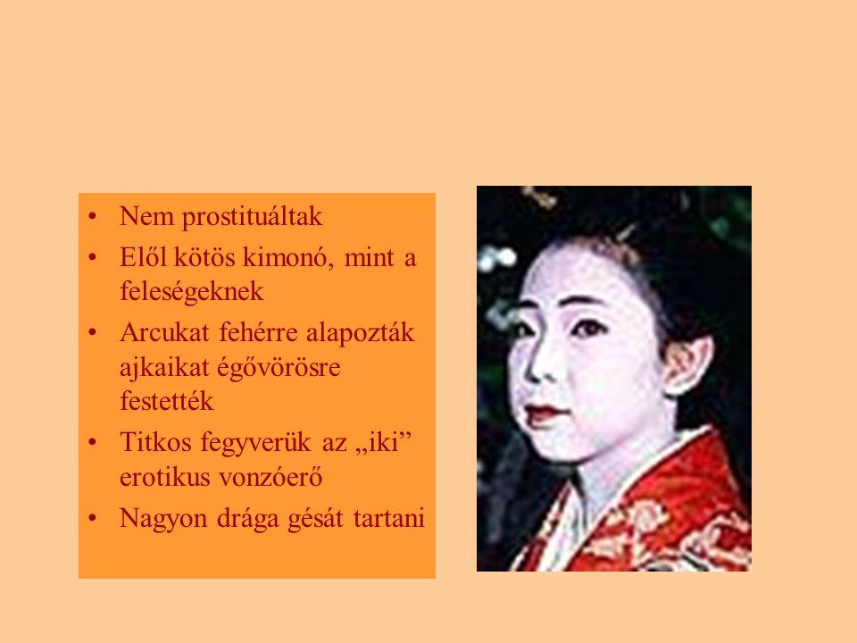 Nem prostituáltak Elől kötös kimonó, mint a feleségeknek. Arcukat fehérre alapozták ajkaikat égővörösre festették.