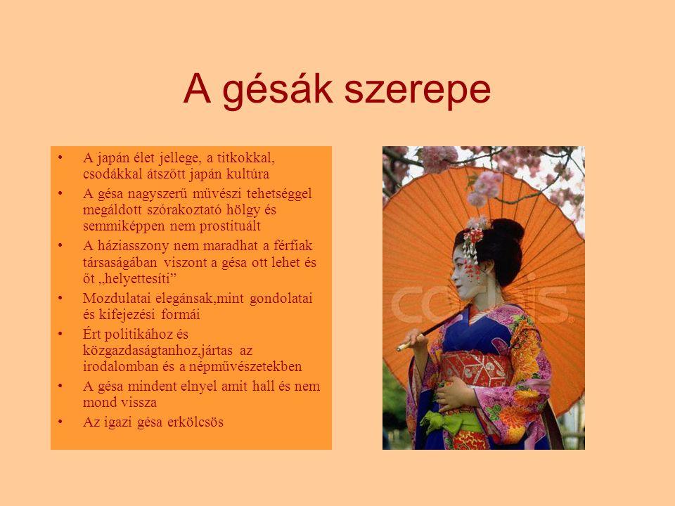 A gésák szerepe A japán élet jellege, a titkokkal, csodákkal átszőtt japán kultúra.