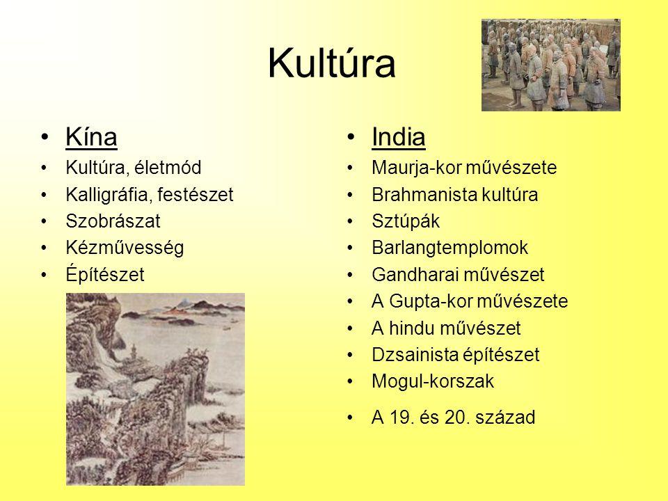 Kultúra Kína India Kultúra, életmód Kalligráfia, festészet Szobrászat