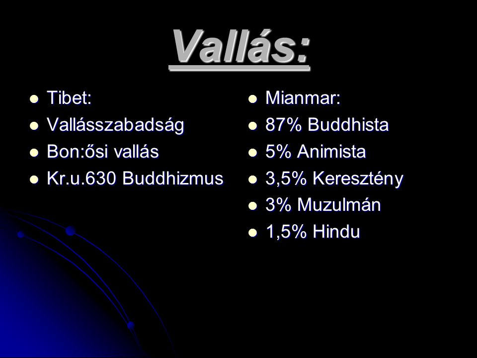 Vallás: Tibet: Vallásszabadság Bon:ősi vallás Kr.u.630 Buddhizmus