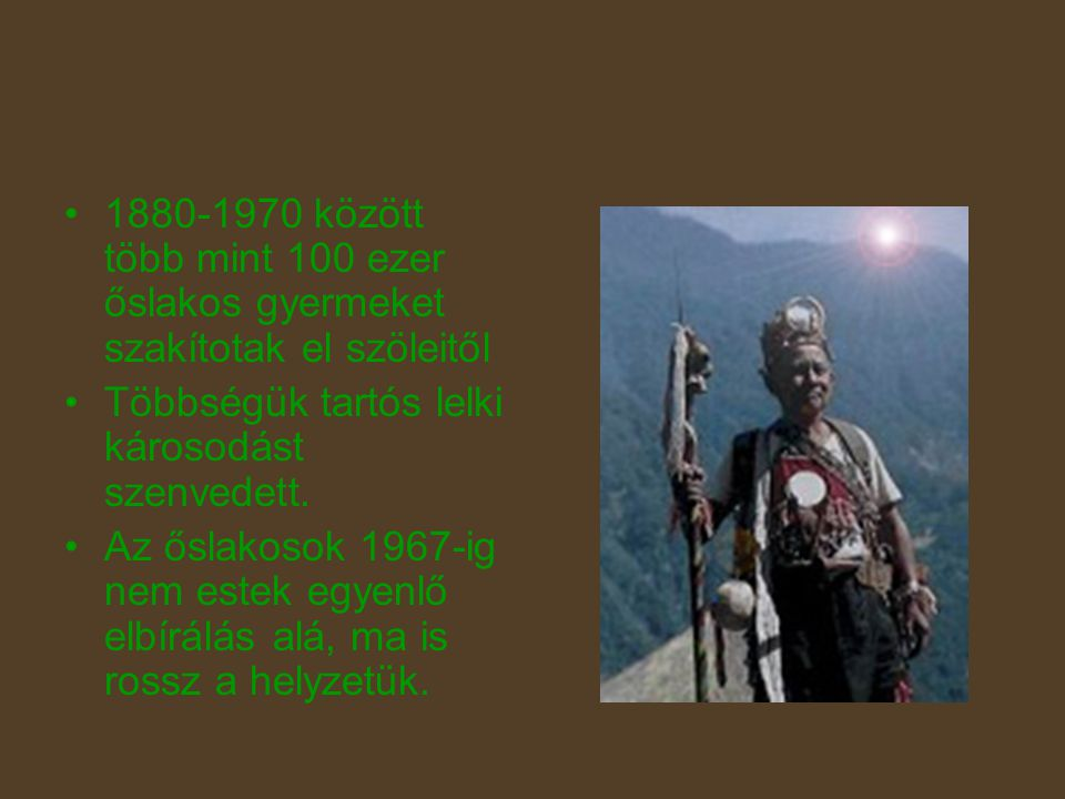 1880-1970 között több mint 100 ezer őslakos gyermeket szakítotak el szöleitől
