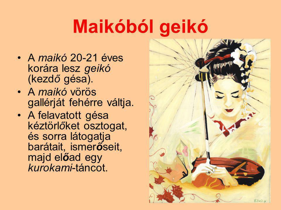 Maikóból geikó A maikó 20-21 éves korára lesz geikó (kezdő gésa).