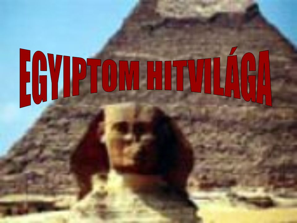 EGYIPTOM HITVILÁGA