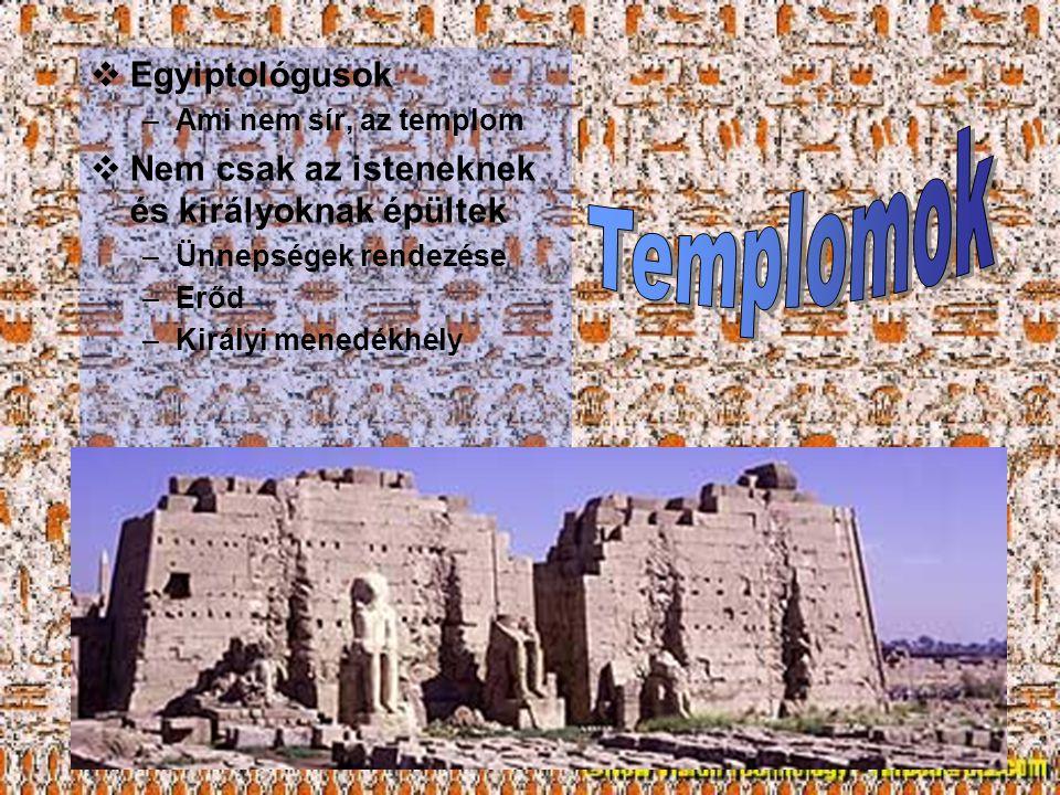 Templomok Egyiptológusok Nem csak az isteneknek és királyoknak épültek