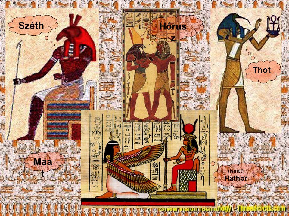 Széth Hórusz Thot Maat (ismét) Hathor