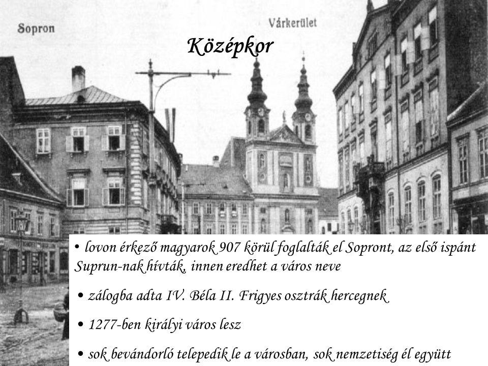 Középkor lovon érkező magyarok 907 körül foglalták el Sopront, az első ispánt Suprun-nak hívták, innen eredhet a város neve.