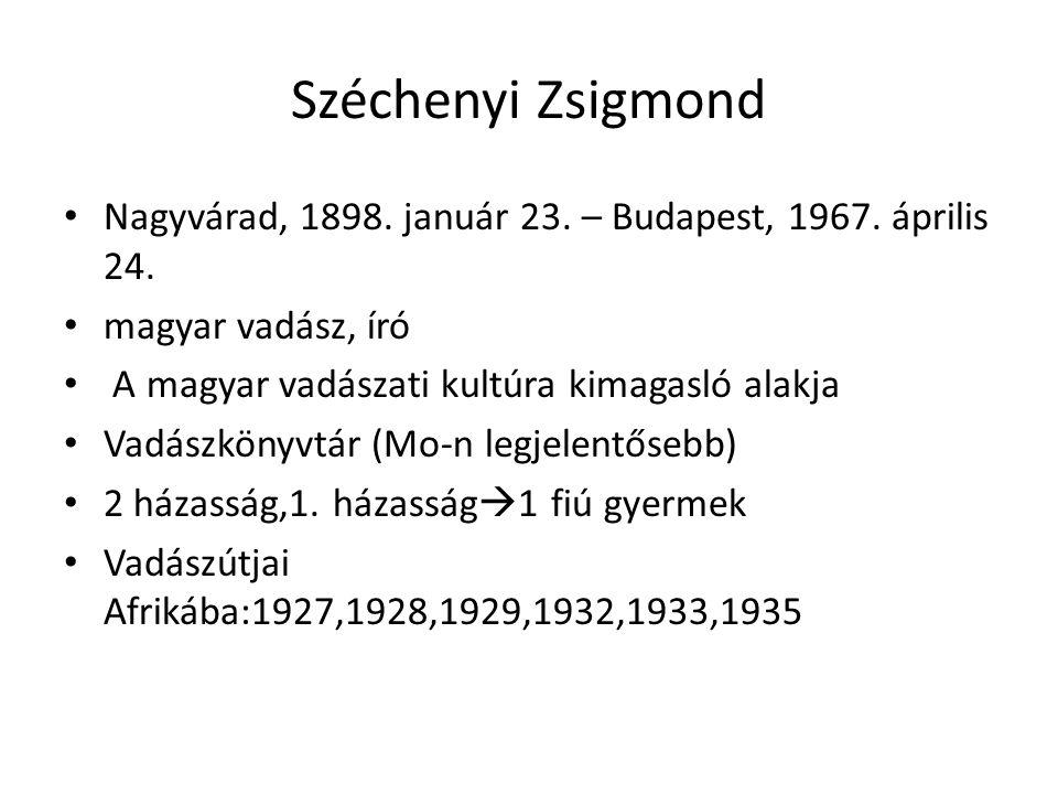 Széchenyi Zsigmond Nagyvárad, 1898. január 23. – Budapest, 1967. április 24. magyar vadász, író. A magyar vadászati kultúra kimagasló alakja.
