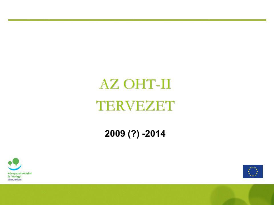 AZ OHT-II TERVEZET 2009 ( ) -2014