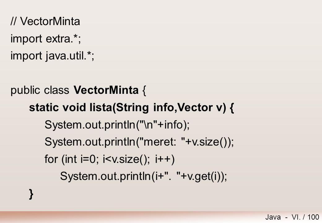 // VectorMinta import extra.*; import java.util.*; public class VectorMinta { static void lista(String info,Vector v) {