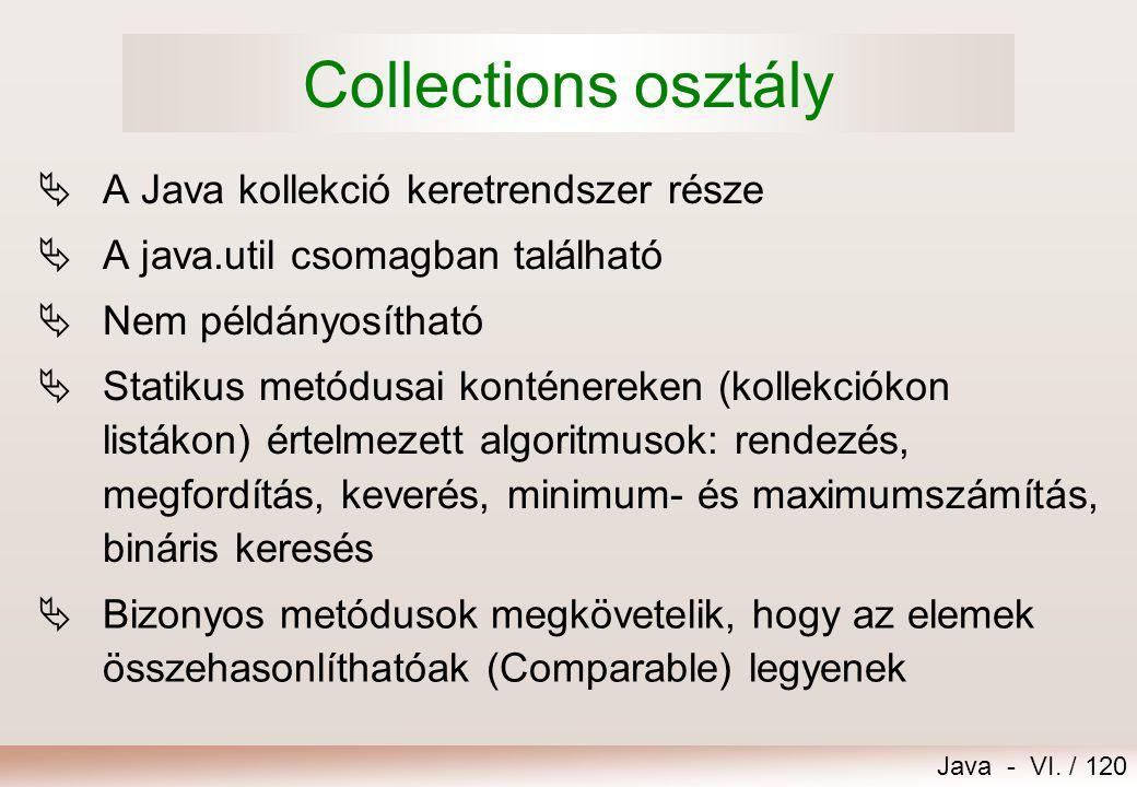 Collections osztály A Java kollekció keretrendszer része