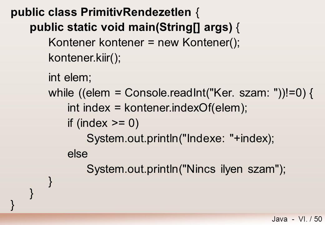 public class PrimitivRendezetlen {