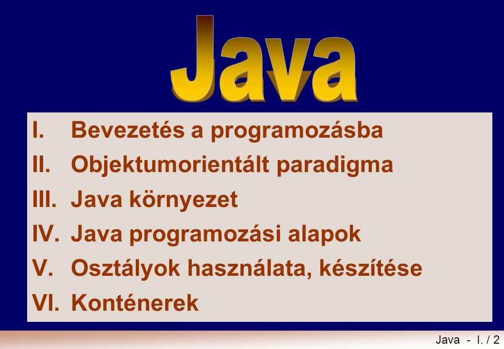 I. Bevezetés a programozásba II. Objektumorientált paradigma