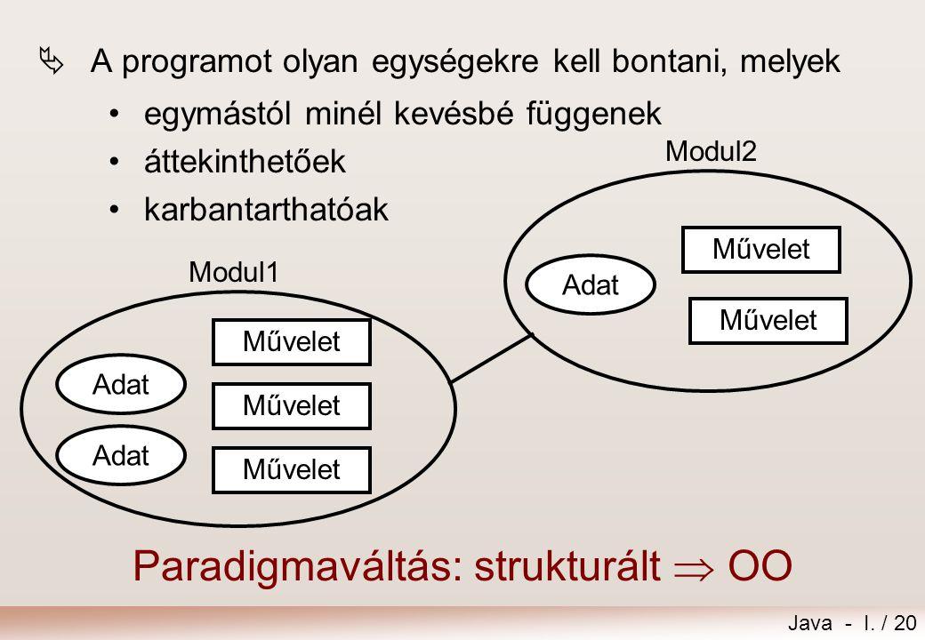 Paradigmaváltás: strukturált  OO