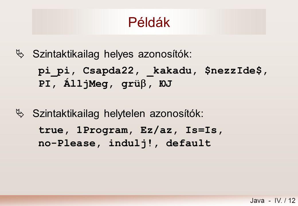 Példák Szintaktikailag helyes azonosítók: