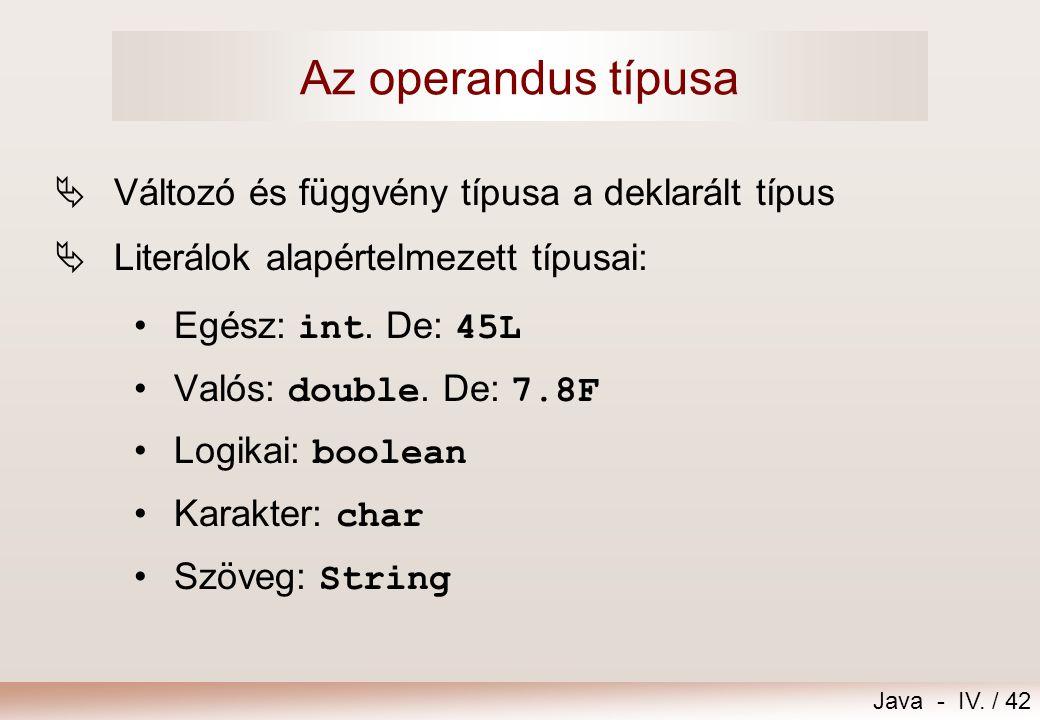 Az operandus típusa Változó és függvény típusa a deklarált típus