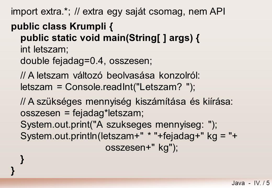 import extra.*; // extra egy saját csomag, nem API