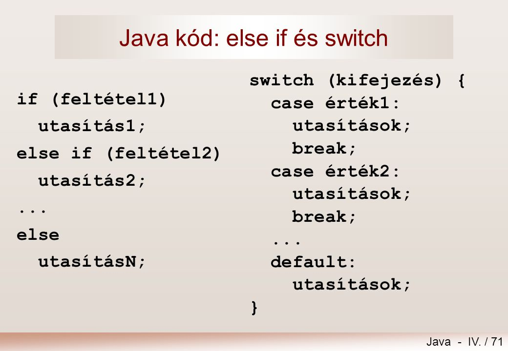 Java kód: else if és switch