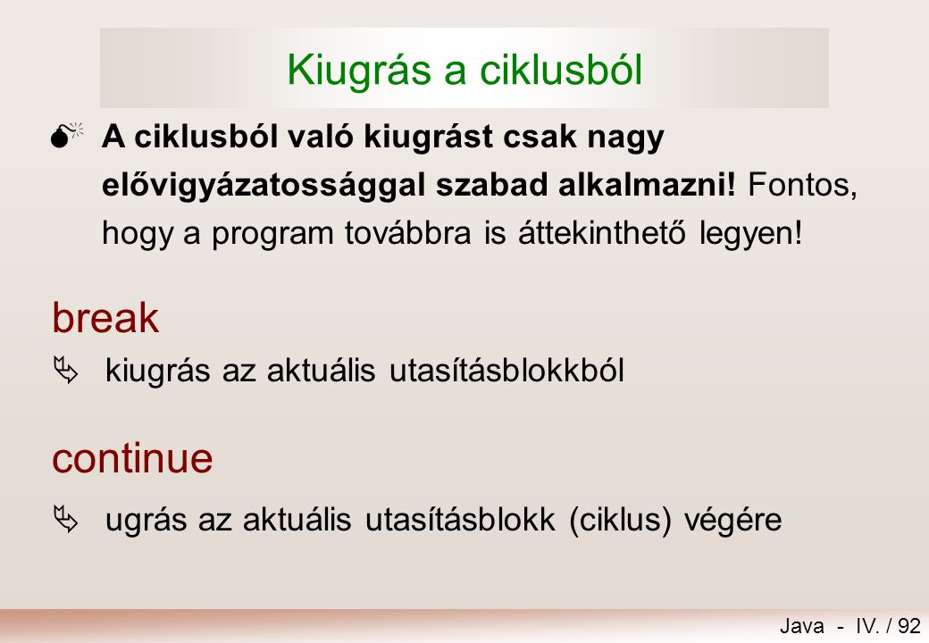 Kiugrás a ciklusból break continue