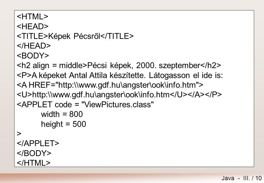 <HTML> <HEAD> <TITLE>Képek Pécsről</TITLE> </HEAD> <BODY> <h2 align = middle>Pécsi képek, 2000. szeptember</h2>