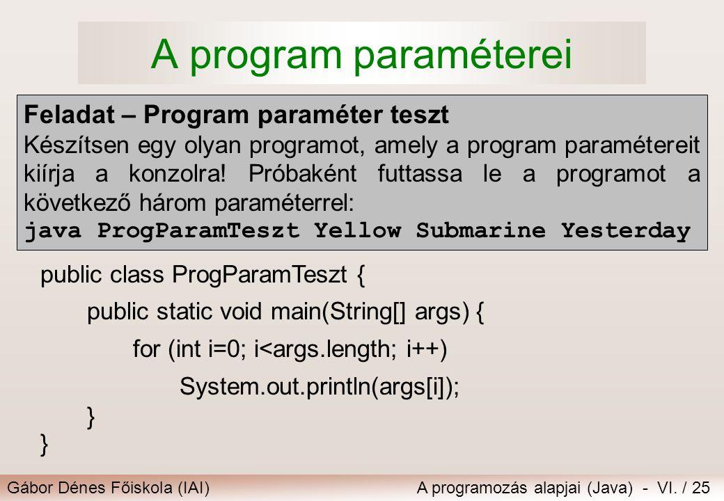 A program paraméterei Feladat – Program paraméter teszt