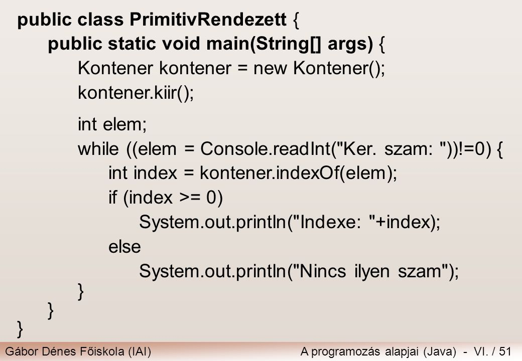 public class PrimitivRendezett {