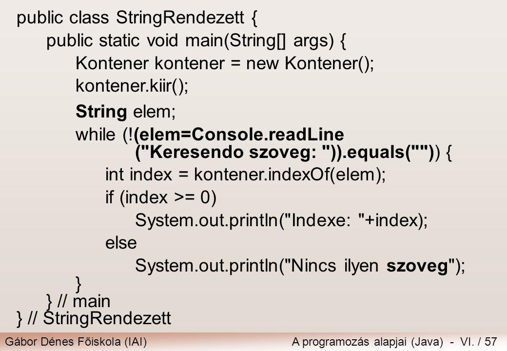 public class StringRendezett {