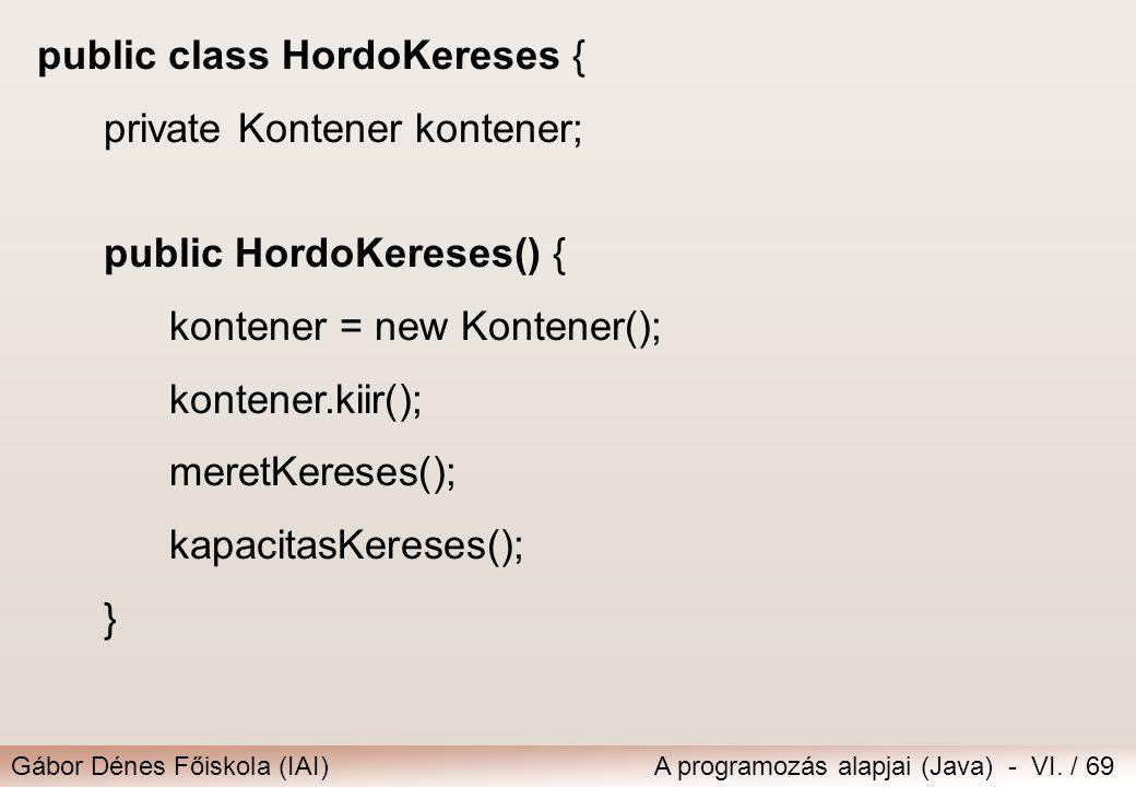 public class HordoKereses {