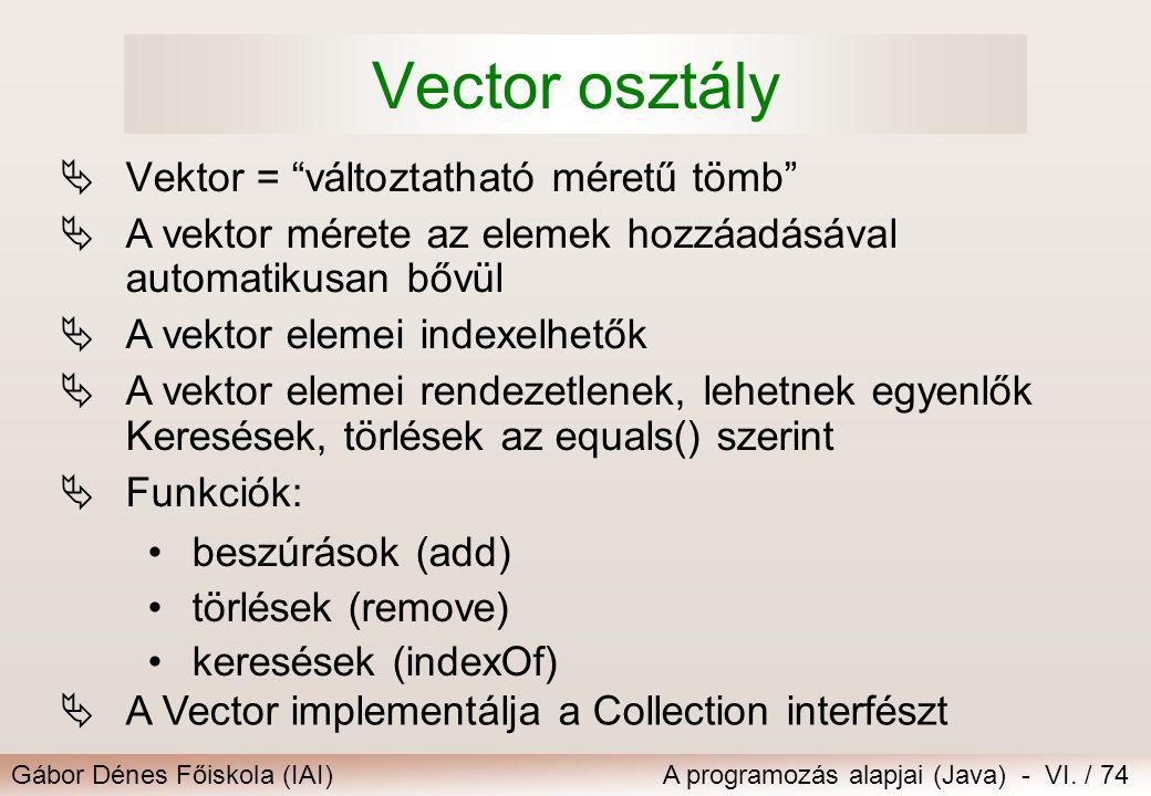 Vector osztály Vektor = változtatható méretű tömb