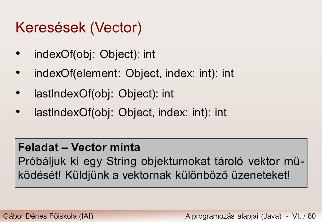 Keresések (Vector) indexOf(obj: Object): int